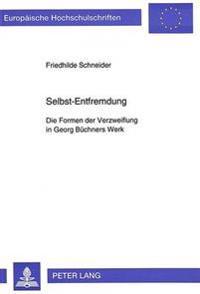 Selbst-Entfremdung: Die Formen Der Verzweiflung in Georg Buechners Werk