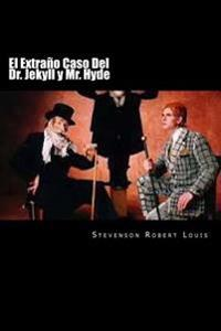 El Extrano Caso del Dr. Jekyll y Mr. Hyde (Spanish Edition)