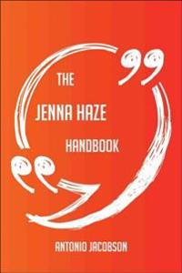 Jenna Haze Handbook - Everything You Need To Know About Jenna Haze