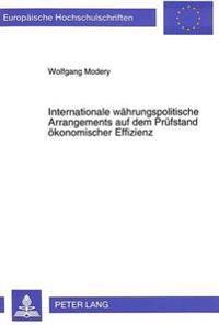 Internationale Waehrungspolitische Arrangements Auf Dem Pruefstand Oekonomischer Effizienz