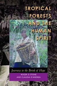 Tropical Forests and the Human Spirit