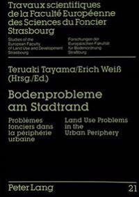 Bodenprobleme Am Stadtrand: Problemes Fonciers Dans La Peripherie Urbaine. Land Use Problems in the Urban Periphery