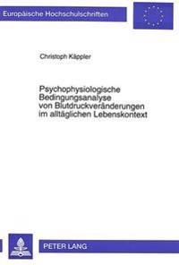 Psychophysiologische Bedingungsanalyse Von Blutdruckveraenderungen Im Alltaeglichen Lebenskontext