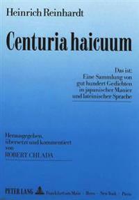 Centuria Haicuum: Eine Sammlung Von Gut Hundert Gedichten in Japanischer Manier Und Lateinischer Sprache