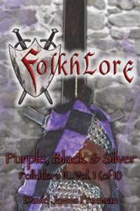 Folkhlore, Book-II ... Vol.I (of II): ... Purple, Black, & Silver
