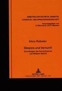 Skepsis Und Vernunft: Grundlagen Der Kunsttheorie Von William Hazlitt