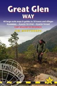 Great Glen Way: British Walking Guide: Fort William to Inverness - Planning, Places to Stay, Places to Eat; Includes 38 Large-Scale Wa
