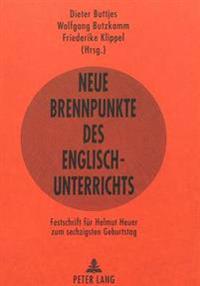 Neue Brennpunkte Des Englischunterrichts: Festschrift Fuer Helmut Heuer Zum Sechzigsten Geburtstag