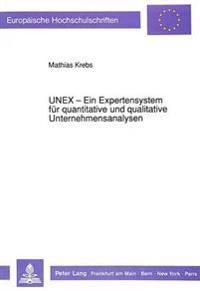 Unex - Ein Expertensystem Fuer Quantitative Und Qualitative Unternehmensanalysen