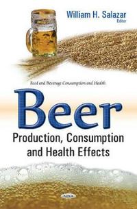 Beer  Production, ConsumptionHealth Effects