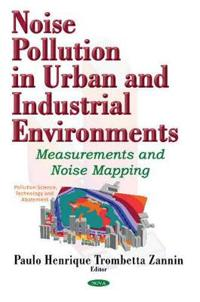 Noise Pollution in Urban and Industrial Environments