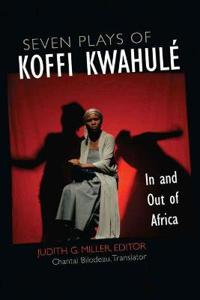 Seven Plays of Koffi Kwahul