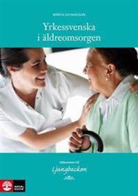 Yrkessvenska i äldreomsorgen Allt-i-ett-bok