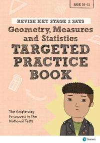 Revise Key Stage 2 SATs Mathematics - Geometry, Measures, Statistics - Targeted Practice