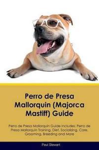 Perro de Presa Mallorquin (Majorca Mastiff) Guide Perro de Presa Mallorquin Guide Includes