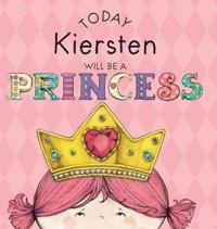 Today Kiersten Will Be a Princess