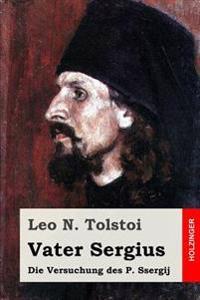 Vater Sergius: Die Versuchung Des P. Ssergij