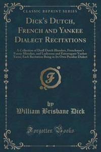 Dick's Dutch, French and Yankee Dialect Recitations