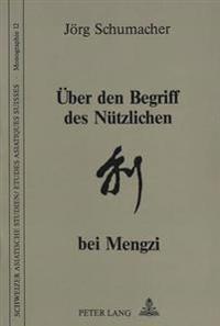 Ueber Den Begriff Des Nuetzlichen Bei Mengzi