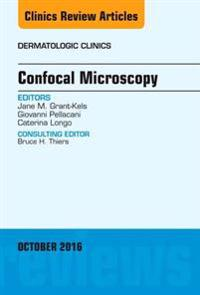 Confocal Microscopy, An Issue of Dermatologic Clinics, E-Book
