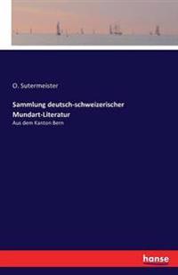 Sammlung Deutsch-Schweizerischer Mundart-Literatur