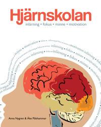 Hjärnskolan : inlärning, fokus, minne och motivation