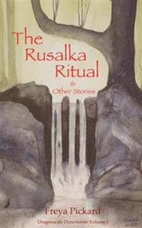 The Rusalka Ritual and Other Stories