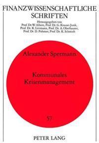 Kommunales Krisenmanagement: Reaktionen Baden-Wuerttembergischer Stadtkreise Auf Steigende Sozialhilfekosten Und Einnahmenausfaelle (1980-92)