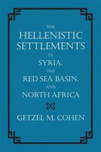 Hellenistic Settlements in Syria, the Red Sea Basin, and North Africa