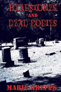 Headstones and Dead Bodies