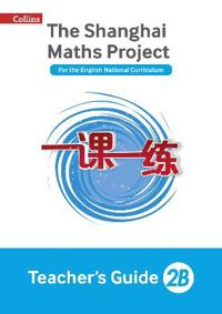 The Shanghai Maths Project Teacher's Guide 2B