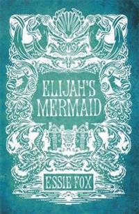 Elijahs mermaid