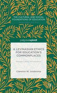 Levinasian Ethics for Education's Commonplaces
