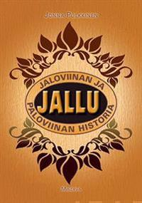 Jallu - Jaloviinan ja paloviinan historia