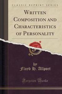 Written Composition and Characteristics of Personality (Classic Reprint)