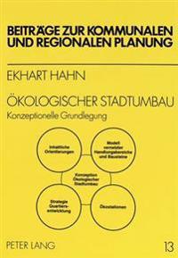 Oekologischer Stadtumbau: Konzeptionelle Grundlegung