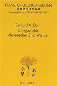 Kurzgedichte Chinesischer Chan-Meister: Uebersetzung, Kommentierung Und Interpretation