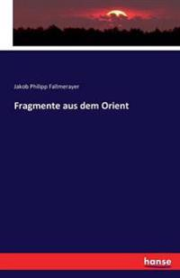 Fragmente Aus Dem Orient