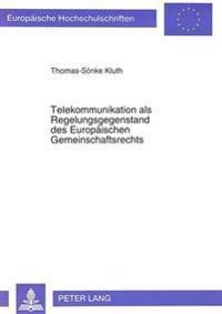 Telekommunikation ALS Regelungsgegenstand Des Europaeischen Gemeinschaftsrechts