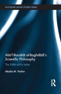 Abu'l-Barakat al-Baghdadi's Scientific Philosophy