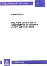 Das Arioso Und Das Ariose Accompagnato Im Vokalwerk Johann Sebastian Bachs