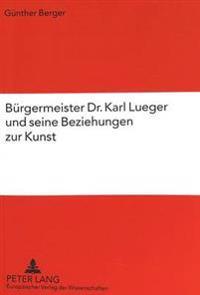 Buergermeister Dr. Karl Lueger Und Seine Beziehungen Zur Kunst