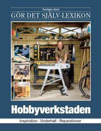 Hobbyverkstaden : inspiration, underhåll, reparationer