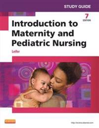 Study Guide for Introduction to Maternity and Pediatric Nursing - E-Book