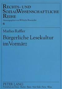 Buergerliche Lesekultur Im Vormaerz: Der Leseverein Am Joanneum in Graz (1819-1871)