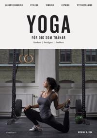 Yoga för dig som tränar : starkare smidigare snabbare