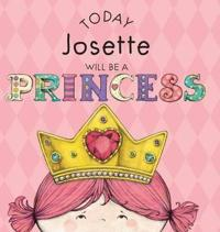 Today Josette Will Be a Princess