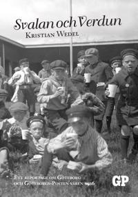Svalan och Verdun : ett reportage om Göteborg och Göteborgs-Posten våren 1916