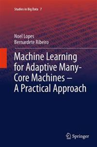 Machine Learning for Adaptive Many-core Machines