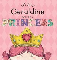 Today Geraldine Will Be a Princess